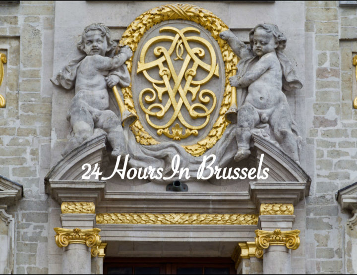 24HoursIn: 24 Hours of Pure Luxury in the Vibrant Centre of Brussels